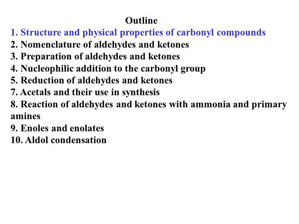 Outline 1. Structure and physical properties of carbonyl compounds 2.