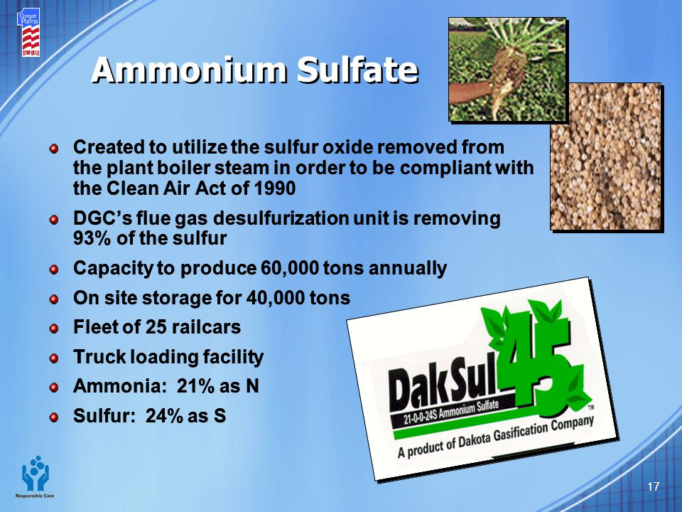 17 Ammonium Sulfate Created to utilize the sulfur oxide removed from the plant boiler steam in order to be compliant with the Clean Air Act of 1990 DG