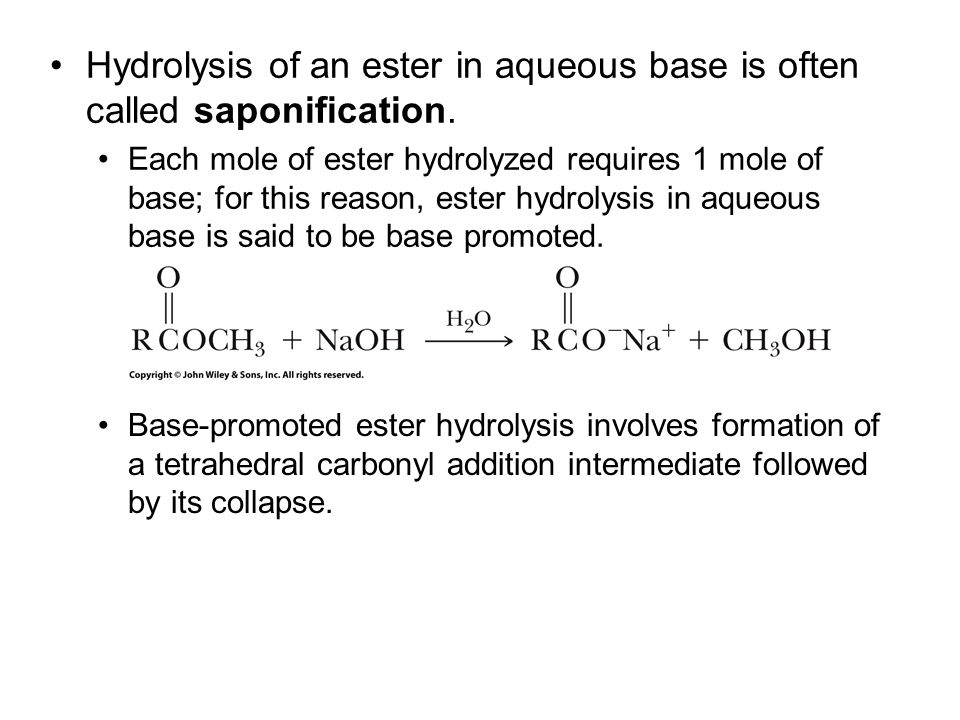 Hydrolysis of an ester in aqueous base is often called saponification.