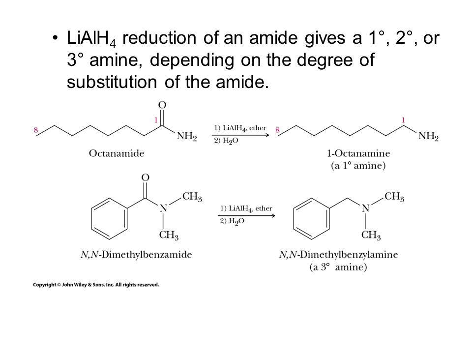 LiAlH 4 reduction of an amide gives a 1°, 2°, or 3° amine, depending on the degree of substitution of the amide.