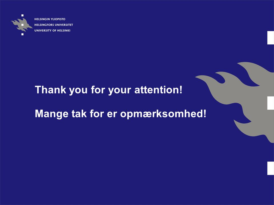 Thank you for your attention! Mange tak for er opmærksomhed!