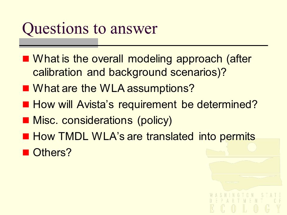Questions to answer What is the overall modeling approach (after calibration and background scenarios).