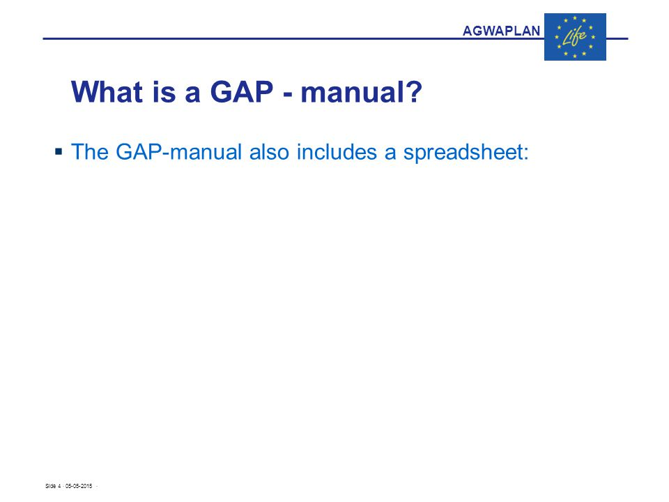 AGWAPLAN What is a GAP - manual? Side 4 · 05-05-2015 ·  The GAP-manual also includes a spreadsheet: Calculation of nitrate leaching Calculation of am