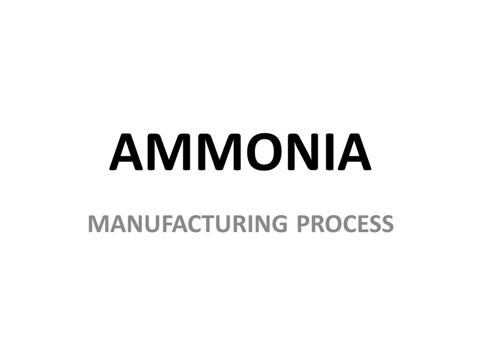 AMMONIA MANUFACTURING PROCESS