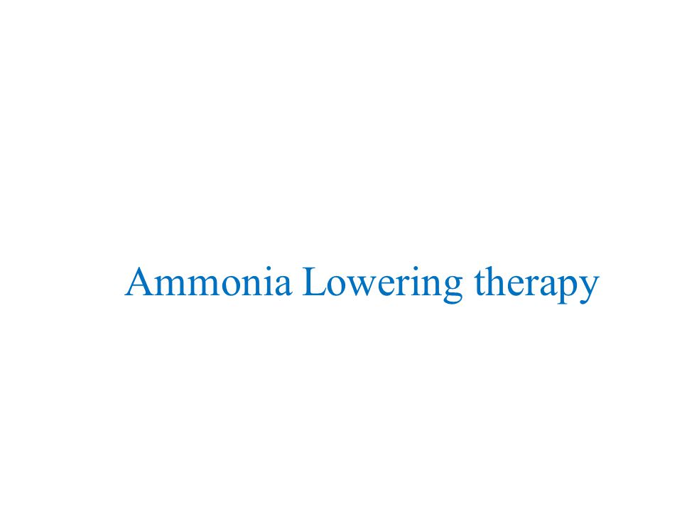 Ammonia Lowering therapy