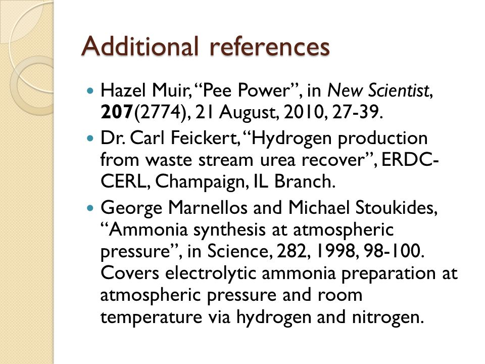 Additional references Hazel Muir, Pee Power , in New Scientist, 207(2774), 21 August, 2010, 27-39.