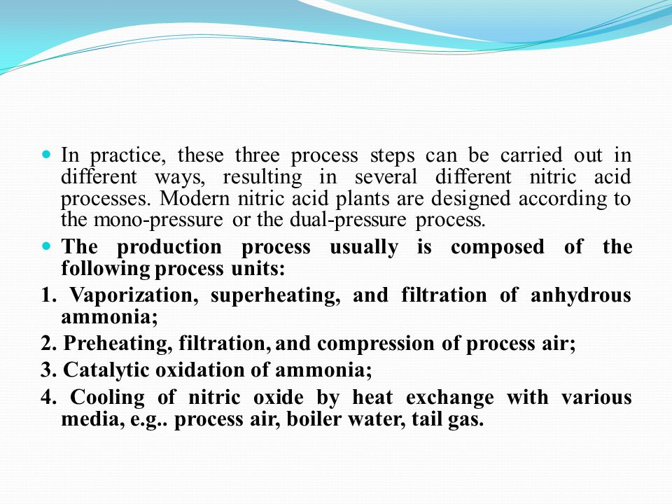 In practice, these three process steps can be carried out in different ways, resulting in several different nitric acid processes.