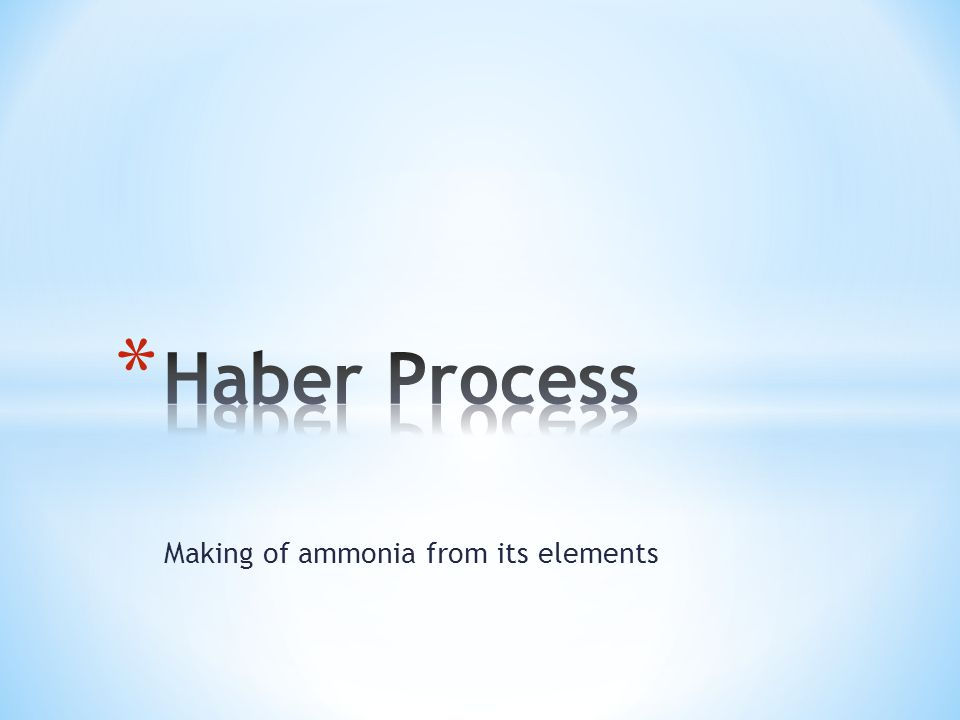 Making of ammonia from its elements