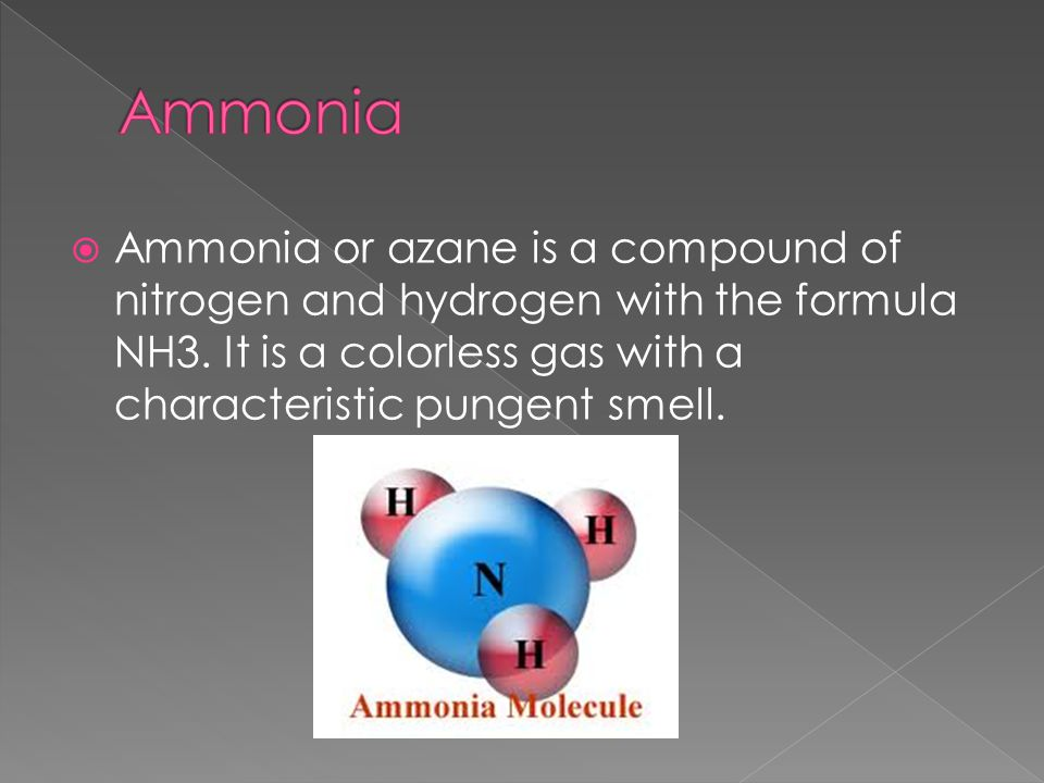  Ammonia or azane is a compound of nitrogen and hydrogen with the formula NH3.