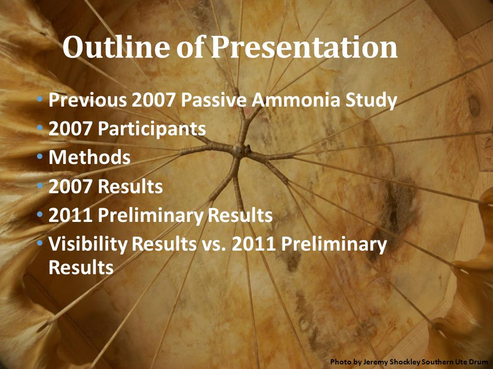 Previous 2007 Passive Ammonia Study 2007 Participants Methods 2007 Results 2011 Preliminary Results Visibility Results vs.