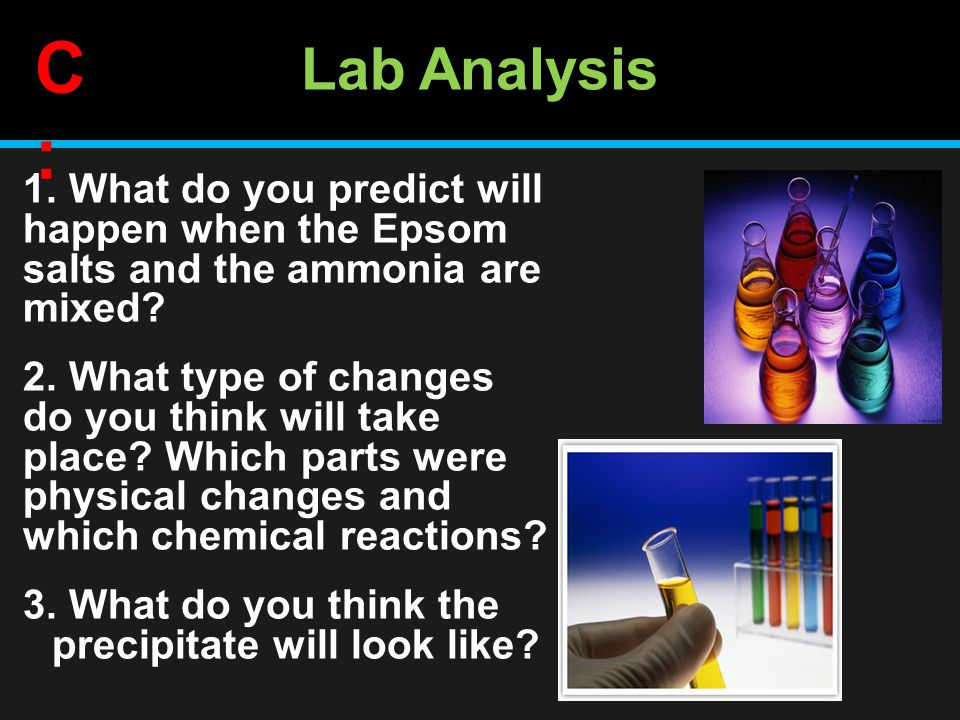 Lab Analysis 1. What do you predict will happen when the Epsom salts and the ammonia are mixed.