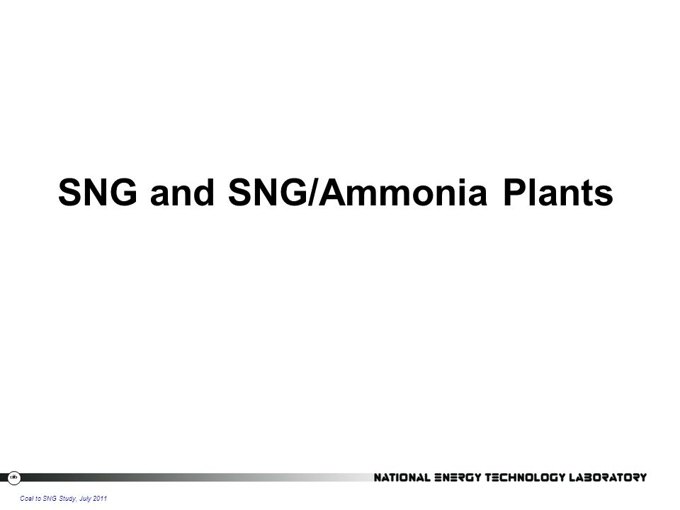 10 Coal to SNG Study, July 2011 SNG and SNG/Ammonia Plants