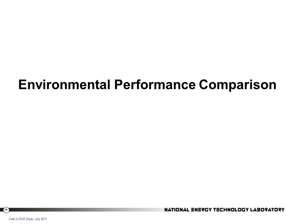 16 Coal to SNG Study, July 2011 Environmental Performance Comparison