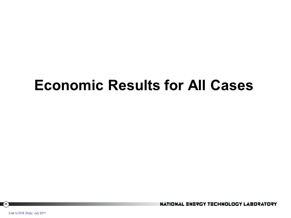 22 Coal to SNG Study, July 2011 Economic Results for All Cases
