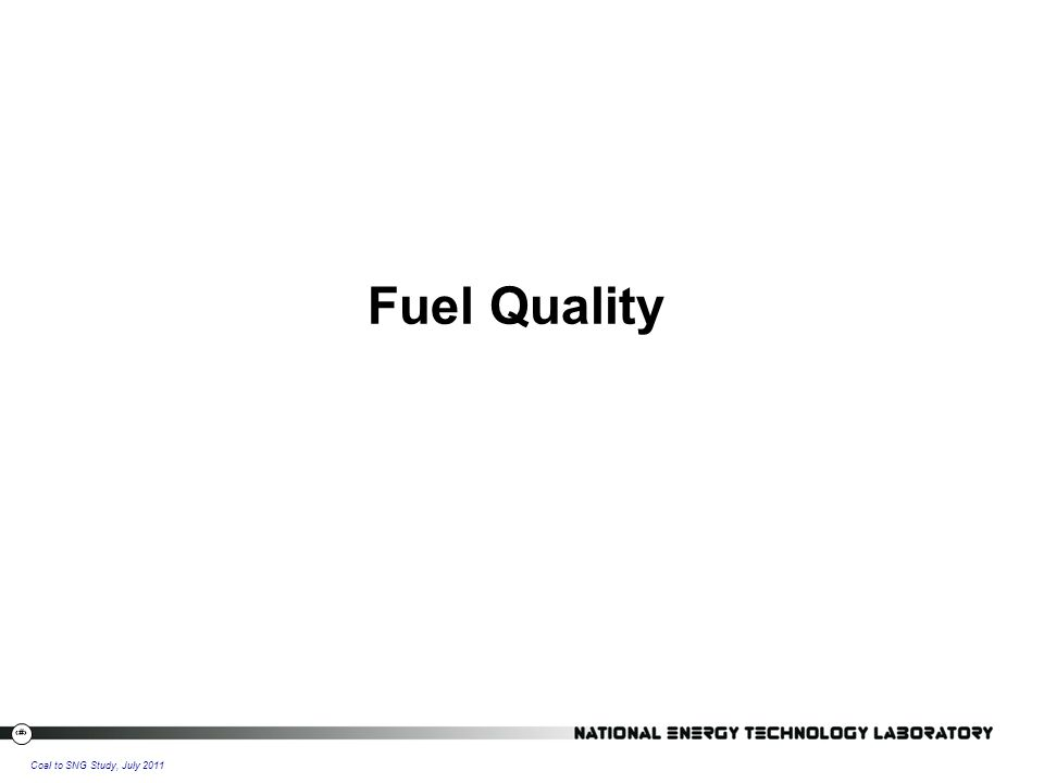 32 Coal to SNG Study, July 2011 Fuel Quality
