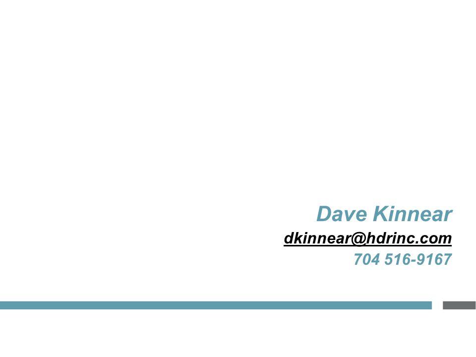 Dave Kinnear dkinnear@hdrinc.com 704 516-9167