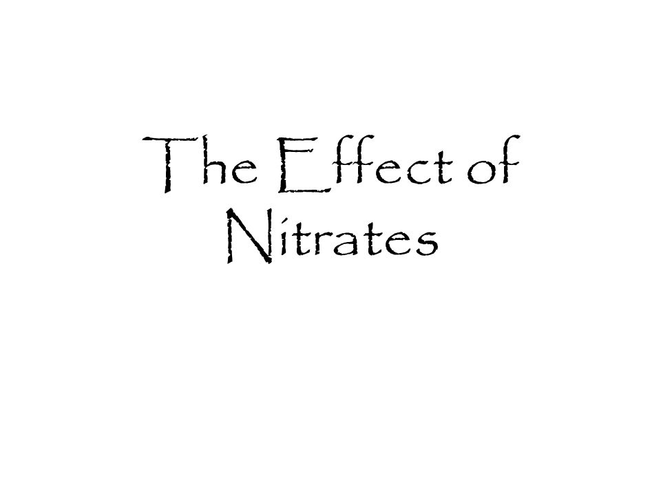The Effect of Nitrates
