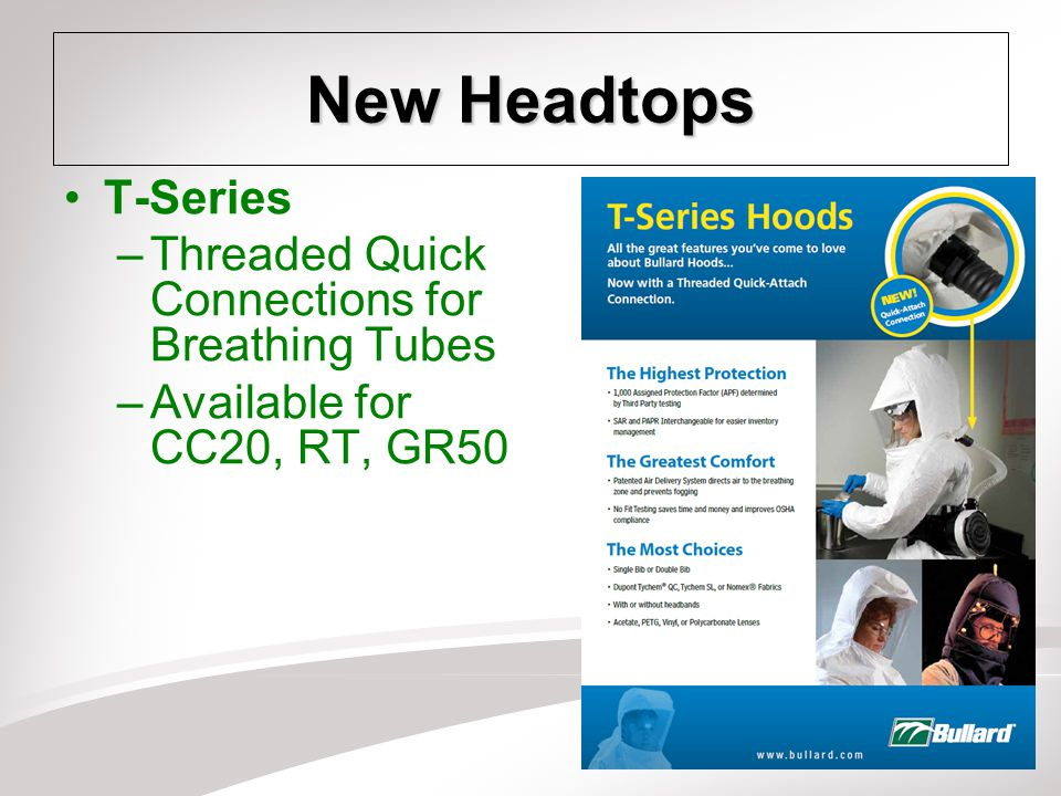 16 New Headtops T-Series –Threaded Quick Connections for Breathing Tubes –Available for CC20, RT, GR50