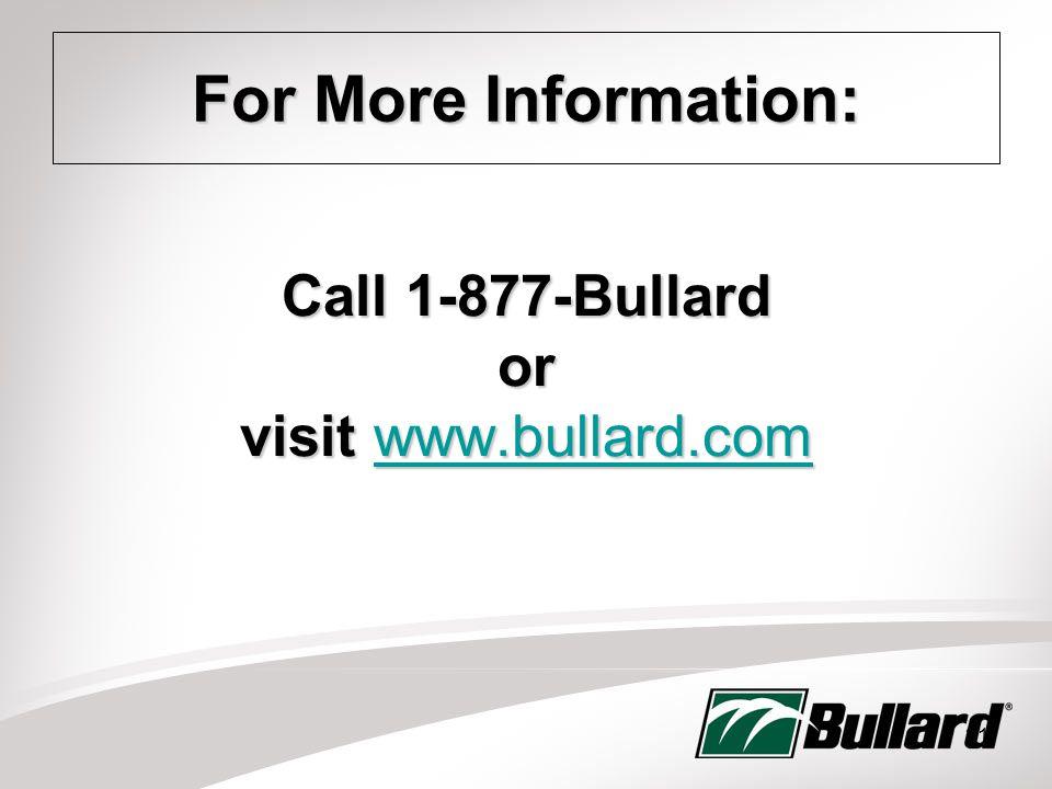 21 Call 1-877-Bullard or visit www.bullard.com www.bullard.com For More Information: