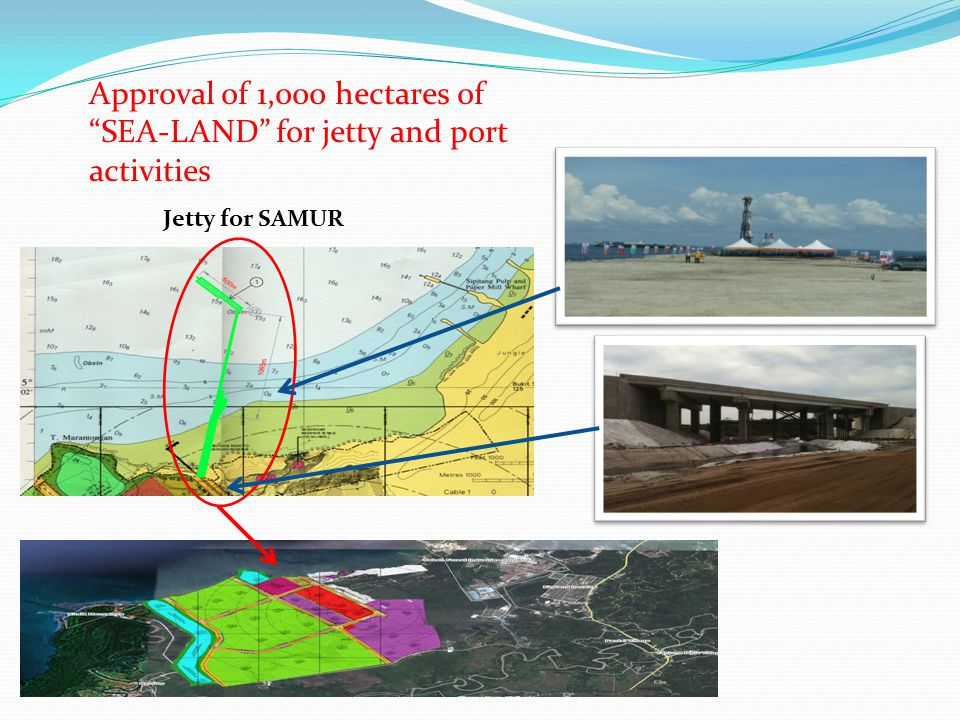Jetty for SAMUR Approval of 1,000 hectares of SEA-LAND for jetty and port activities