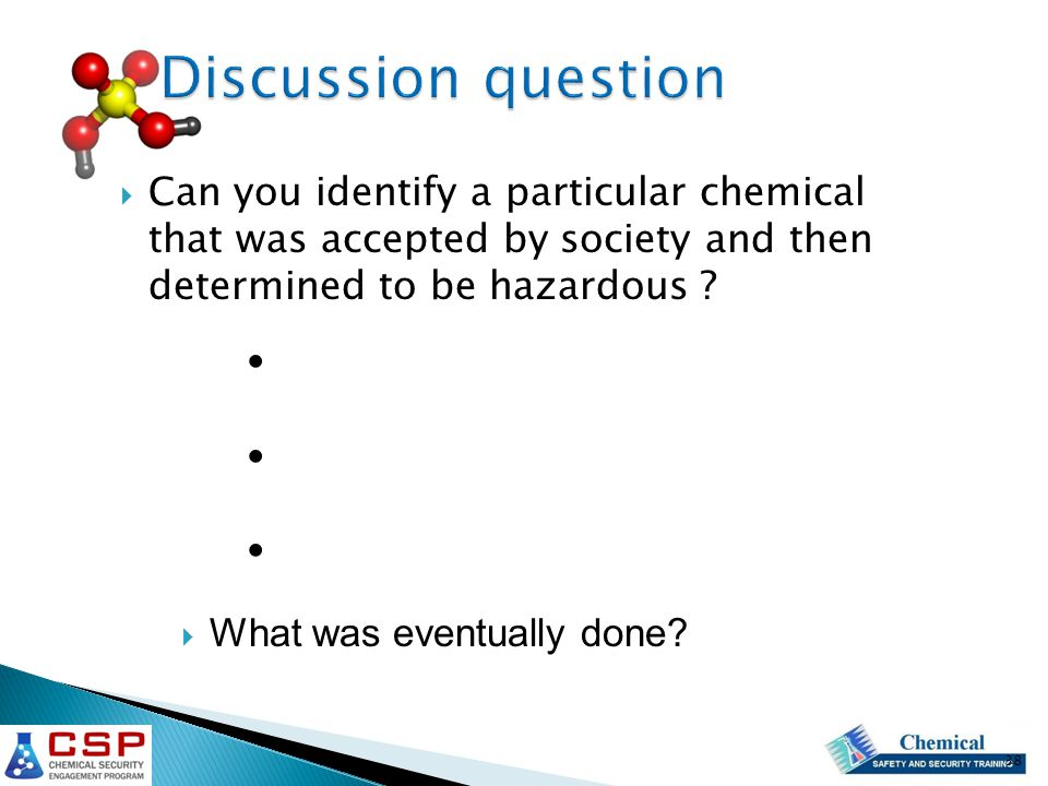 Can you identify a particular chemical that was accepted by society and then determined to be hazardous .