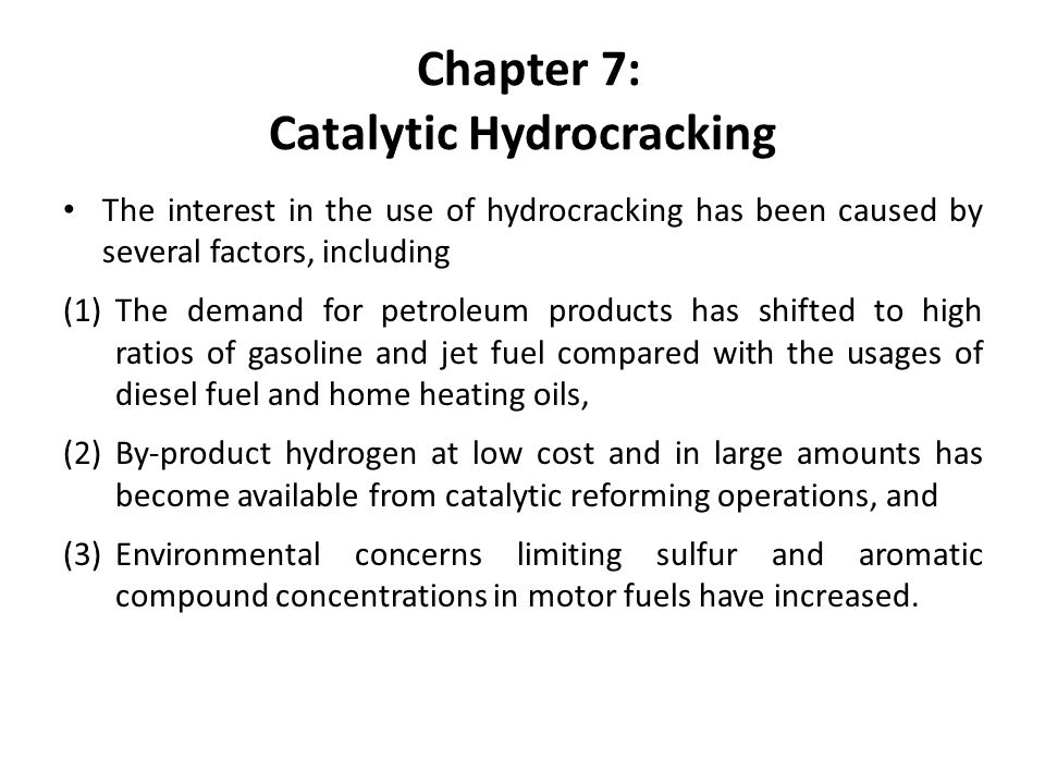 For some types of hydrocracking catalysts, the presence of hydrogen sulfide in low concentrations acts as a catalyst to inhibit the saturation of aromatic rings.