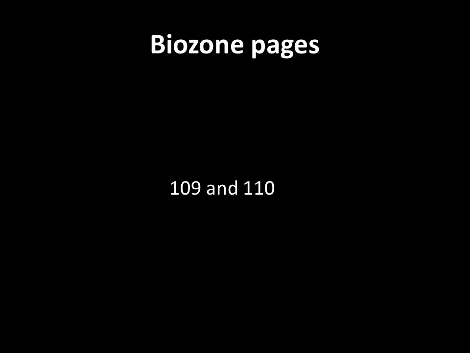 Biozone pages 109 and 110