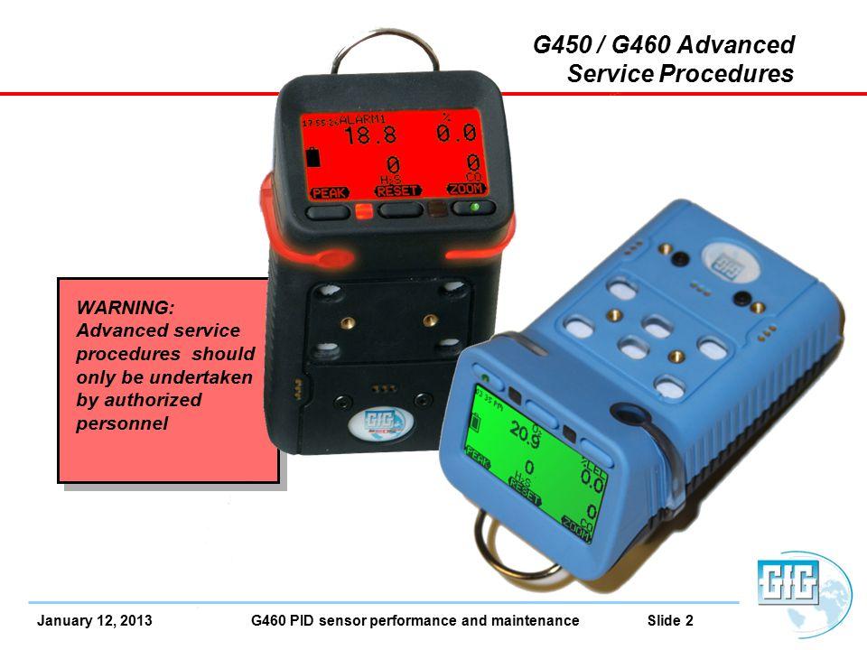 January 12, 2013 G460 PID sensor performance and maintenance Slide 13 G460 PID Maintenance Make sure instrument is turned off.