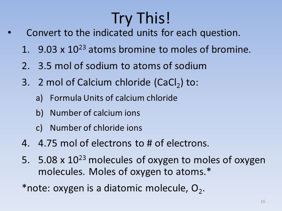 Try This. Convert to the indicated units for each question.