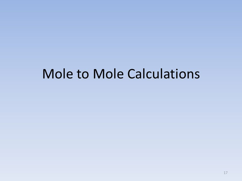 Mole to Mole Calculations 17
