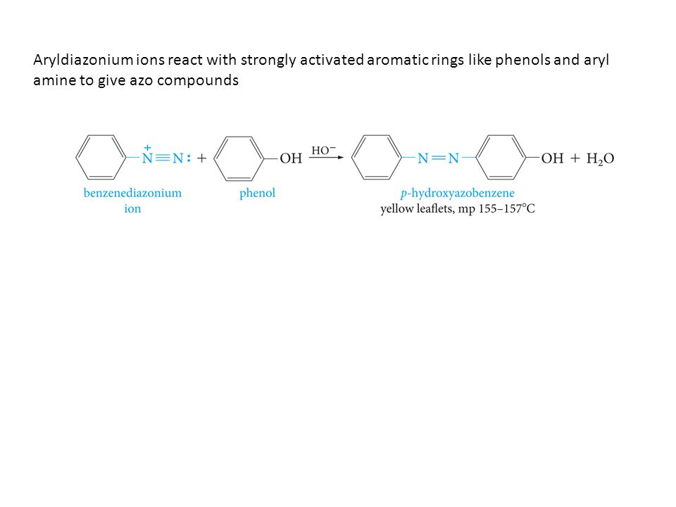 Aryldiazonium ions react with strongly activated aromatic rings like phenols and aryl amine to give azo compounds