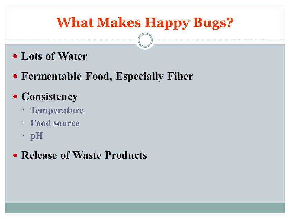 How Do We Keep Bugs Happy.