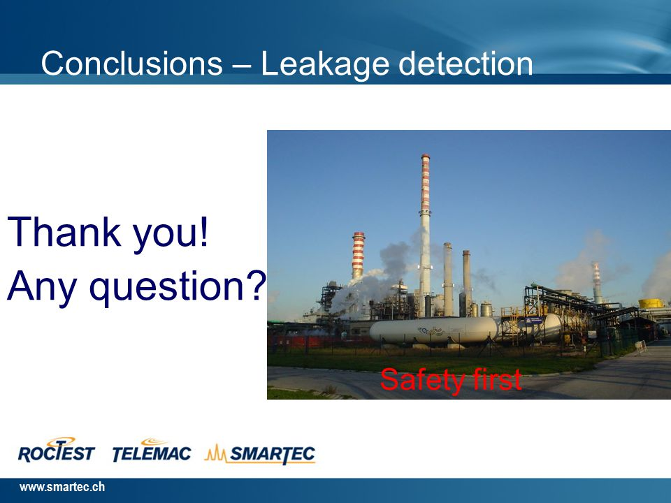 www.smartec.ch  Distributed Fiber Optic sensing is a novel, but well proven technology to detect toxic chemicals leakages in industrial sites (SEVESO