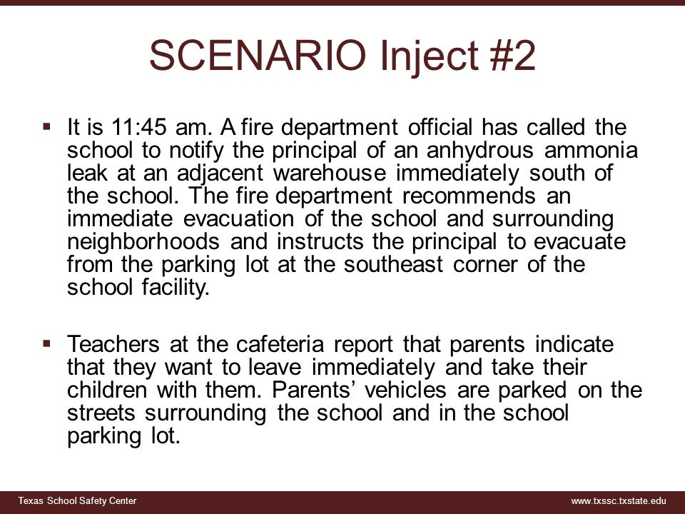 Texas School Safety Centerwww.txssc.txstate.edu SCENARIO Inject #2  It is 11:45 am.