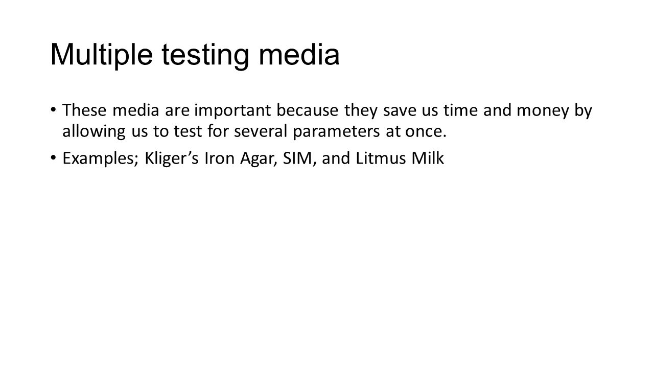Multiple testing media These media are important because they save us time and money by allowing us to test for several parameters at once. Examples;