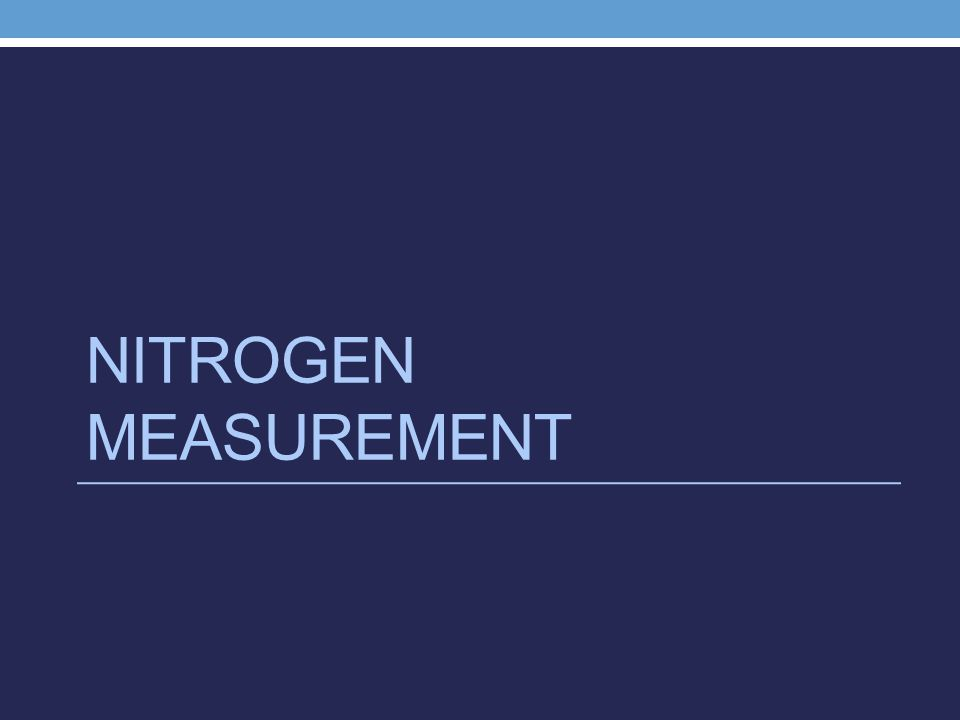NITROGEN MEASUREMENT