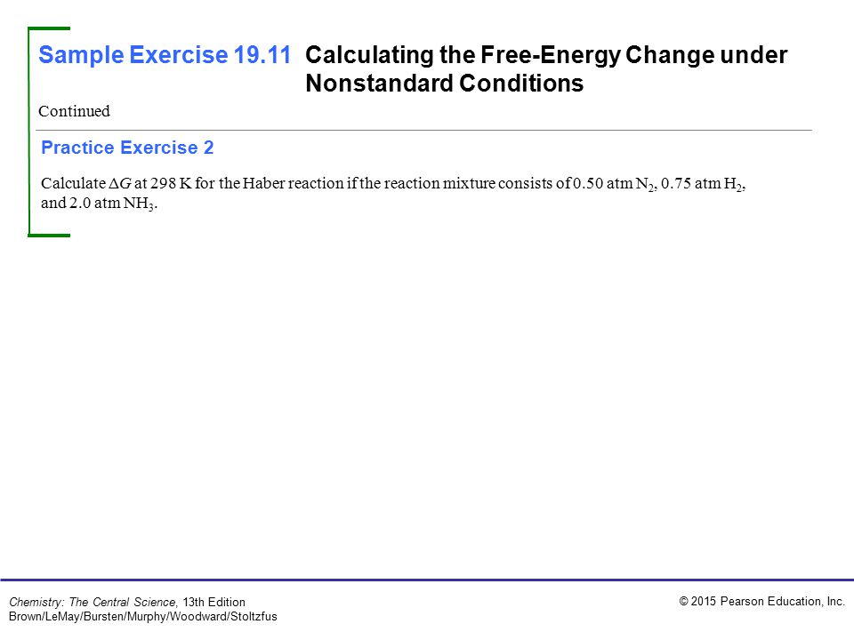 © 2015 Pearson Education, Inc. Chemistry: The Central Science, 13th Edition Brown/LeMay/Bursten/Murphy/Woodward/Stoltzfus Practice Exercise 2 Calculat