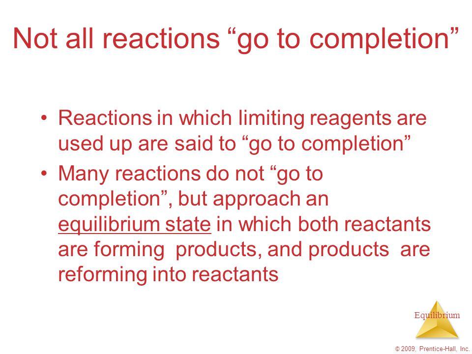 Equilibrium Write the equilibrium expression for H 2 O(l) ↔ H + (aq) + OH - (aq) K= [H + ] [ OH - ] © 2009, Prentice-Hall, Inc.