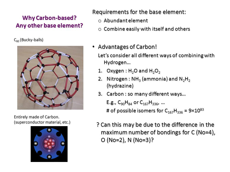 Why Carbon-based. Any other base element.
