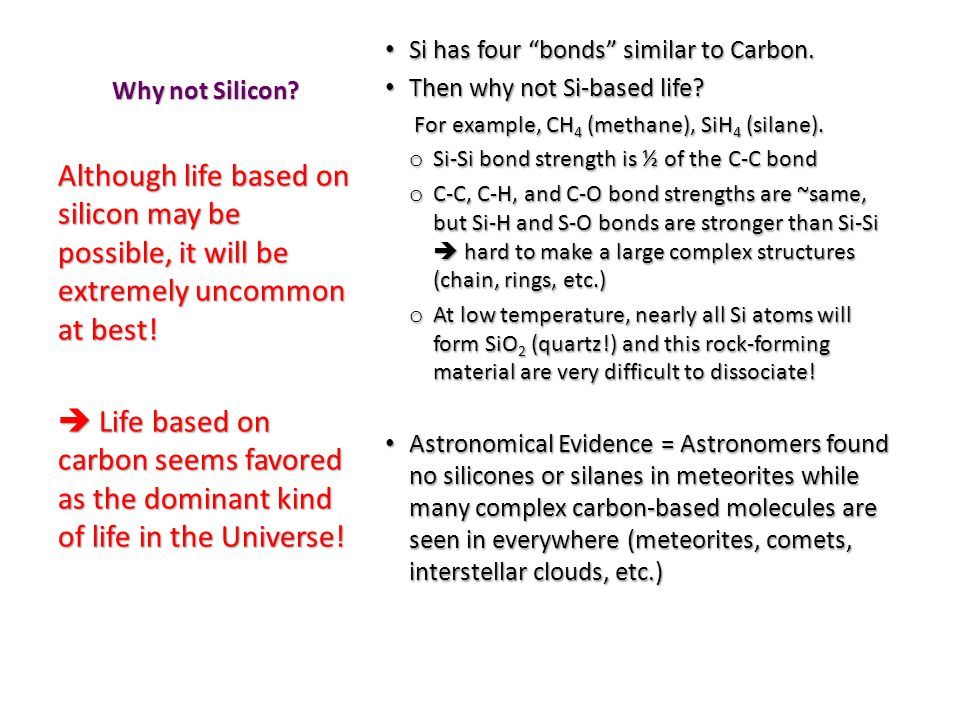Why not Silicon. Si has four bonds similar to Carbon.