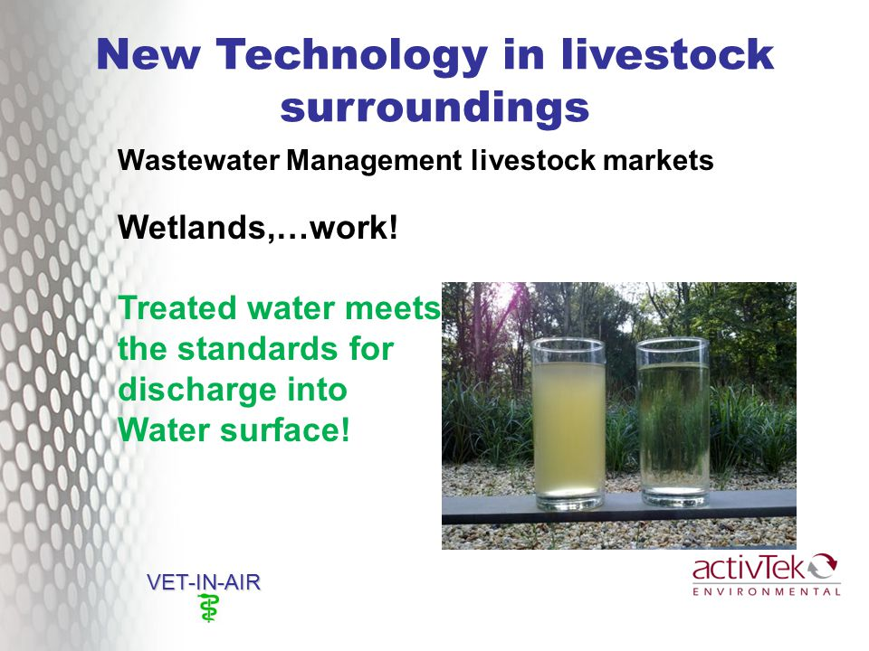 New Technology in livestock surroundings VET-IN-AIR Wastewater Management livestock markets Wetlands,…work.