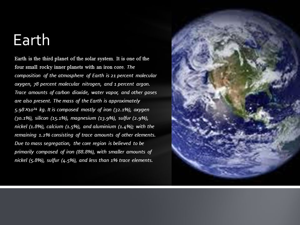 Earth is the third planet of the solar system.