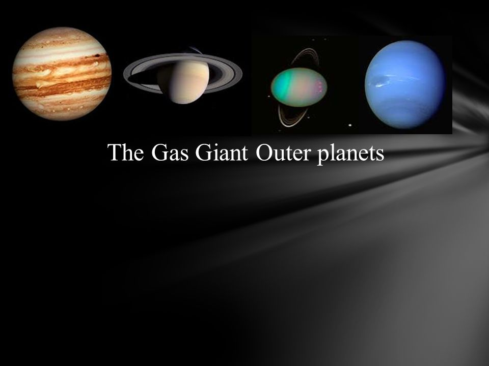 The Gas Giant Outer planets