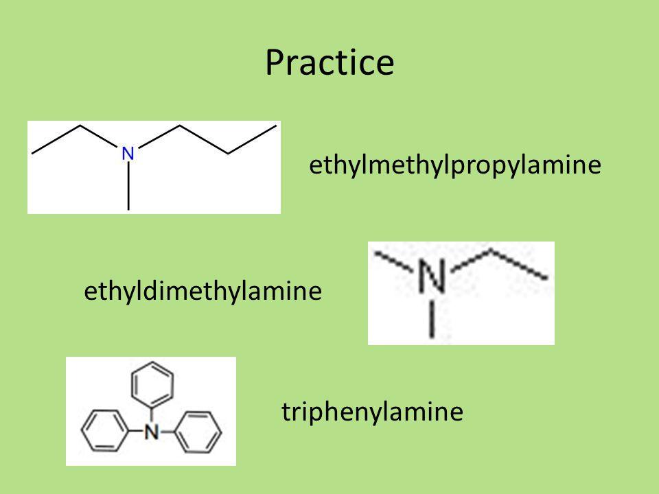 Practice ethylmethylpropylamine ethyldimethylamine triphenylamine