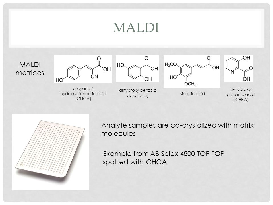MALDI Couples well to high mass-range instruments (TOF) because high molecular weight biomolecules with a single charge will be observed at high m/z.