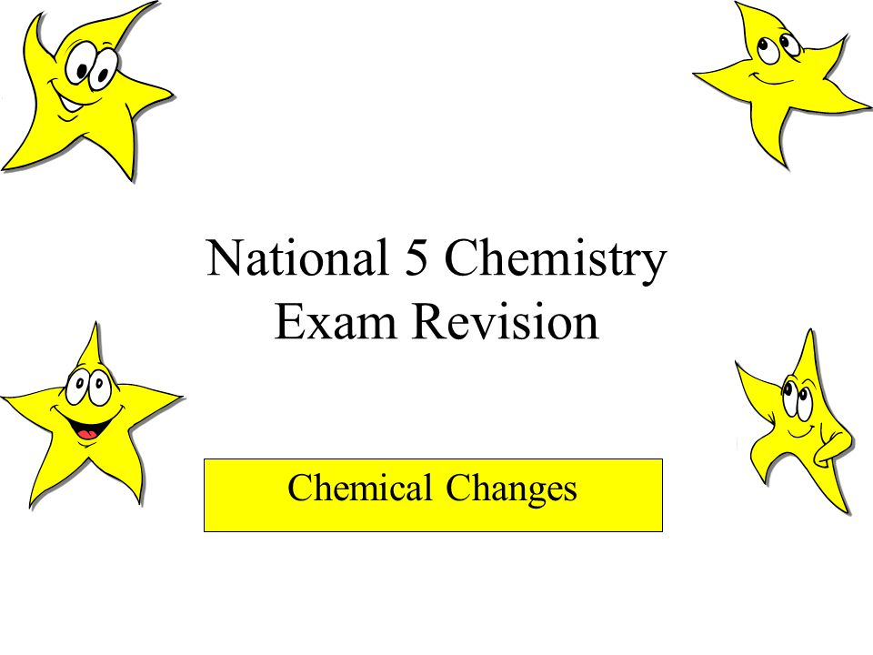 National 5 Chemistry Exam Revision Chemical Changes