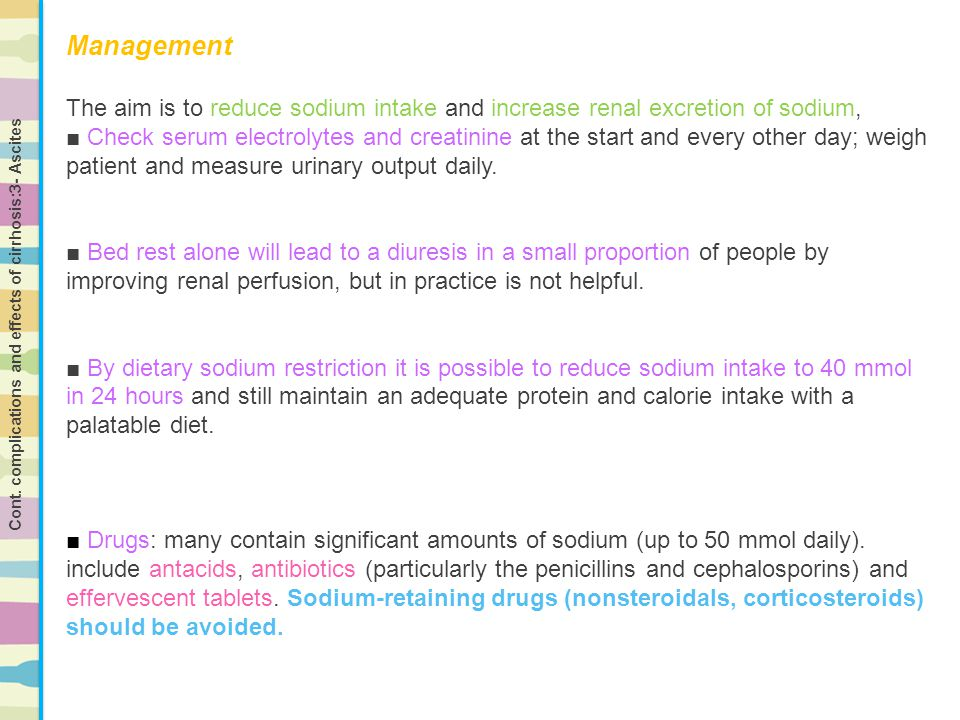 Management The aim is to reduce sodium intake and increase renal excretion of sodium, ■ Check serum electrolytes and creatinine at the start and every