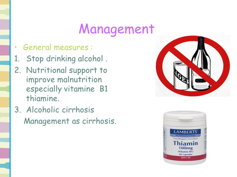 Management Be carful if patient need glucose administration increase thiamine requirement and precipitate wernicke – korsakoff syndrome therefore thiamine should be given IV before glucose infusion.