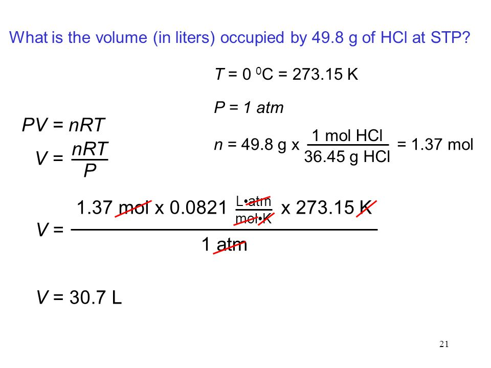 20 What is the volume (in milliliters) occupied by 63.7 g of HCl at STP.