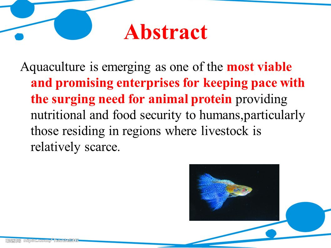 Abstract Aquaculture is emerging as one of the most viable and promising enterprises for keeping pace with the surging need for animal protein providi